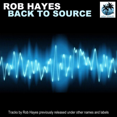 00-Rob Hayes-Back To Source SST-017-2013--Feelmusic.cc
