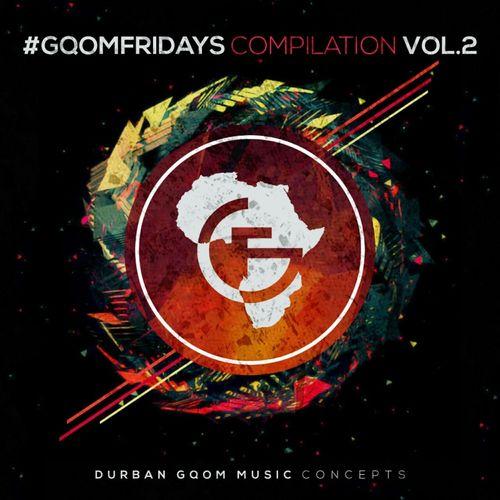 VA - #GqomFridays Compilation, Vol  2 / Durban Gqom Music