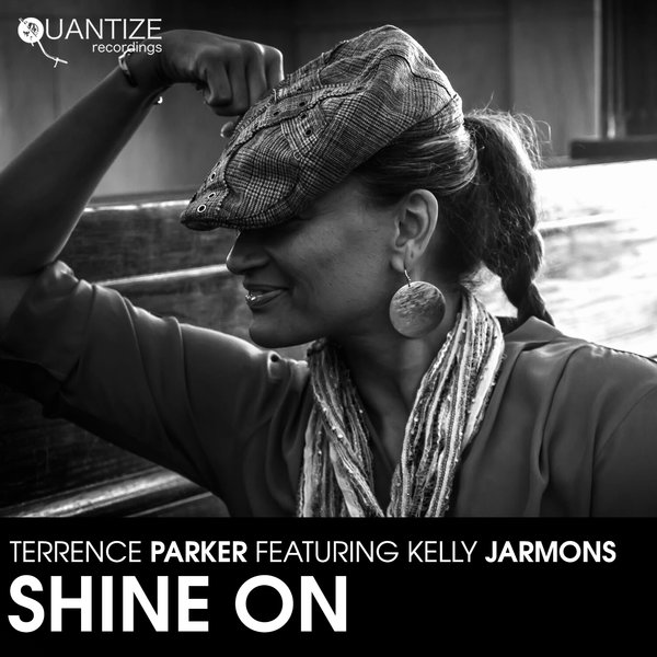 Terrence Parker and Kelly Jarmons - Shine On / Quantize Recordings