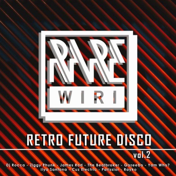 VA - Retro Future Disco Vol 2 / Rare Wiri Records | Essential House