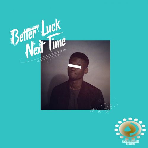 King Wave - Better Luck Next Time / Under Pressure Records