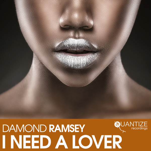 Damond Ramsey - I Need A Lover / Quantize Recordings