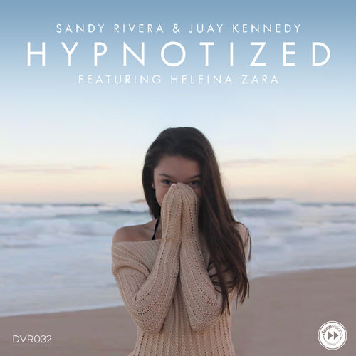 Sandy Rivera & Juay Kennedy - Hypnotized (feat  Heleina Zara