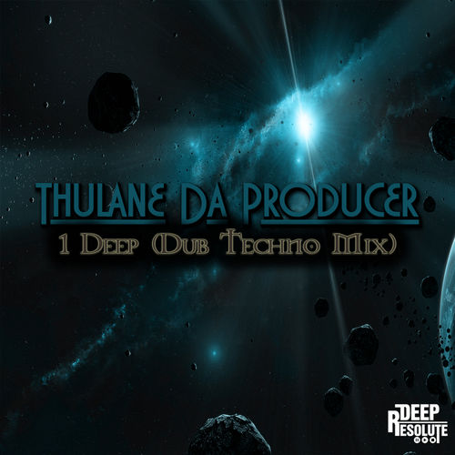 Thulane Da Producer - 1 Deep (Dub Techno Mix) / Deep Resolute (PTY
