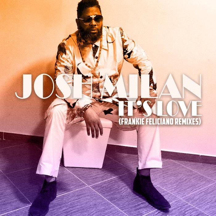 Josh Milan - It's Love (Ricanstruction Vocal Mix)