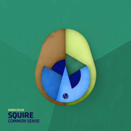 Squire - Common Sense / Mobilee Records | Essential House