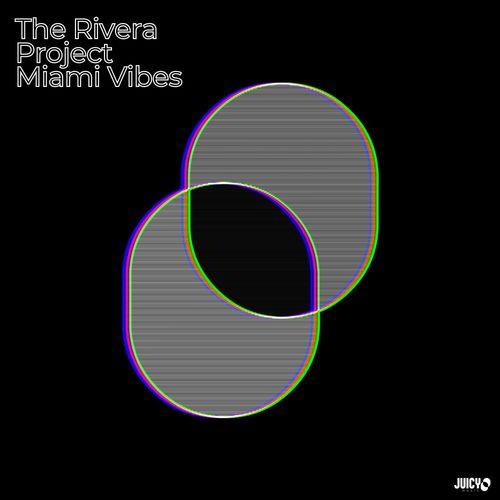 The Rivera Project – Miami Vibes / Juicy Traxx