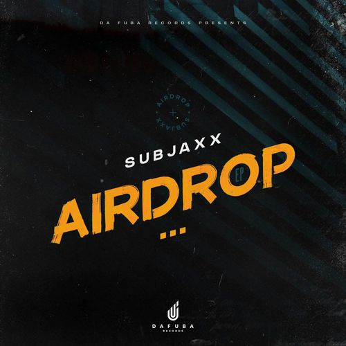 Subjaxx – AirDrop / Da Fuba Records