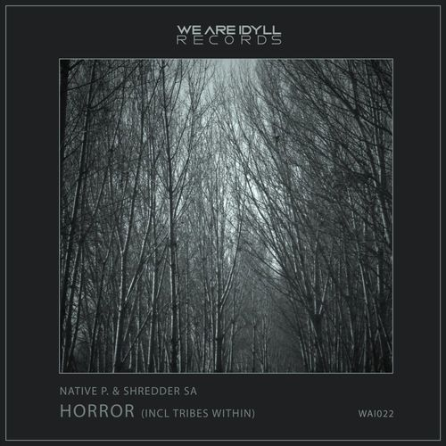 Native P. – Horror (Incl Tribes Within) / WeAreiDyll Records