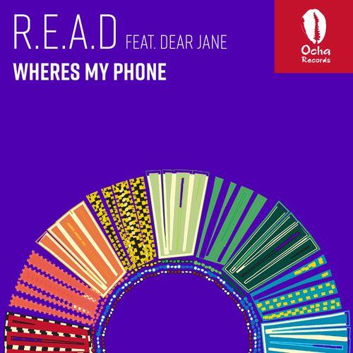 R.E.A.D ft Dear Jane – Where's My Phone / Ocha Records